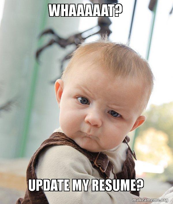 Whaaaaat Update My Resume Skeptical Baby Make A Meme
