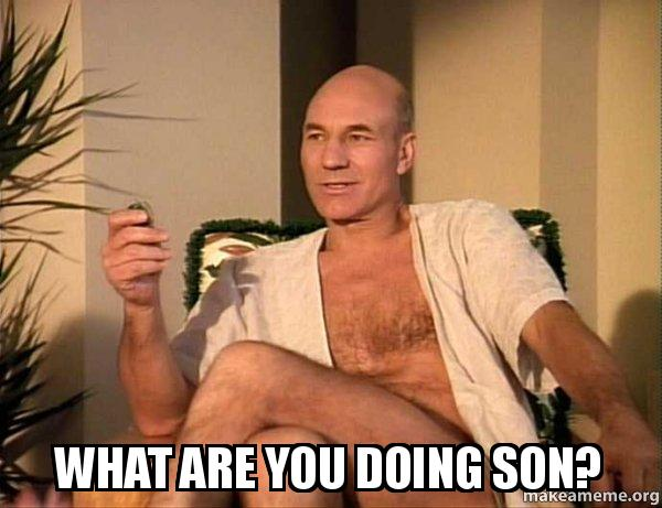 What Are You Doing Son Sexual Picard Make A Meme