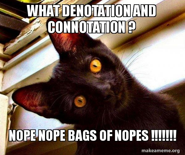 What Denotation And Connotation Nope Nope Bags Of Nopes