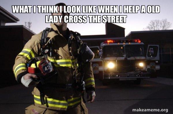 Firefighter meme old Funny Firefighter