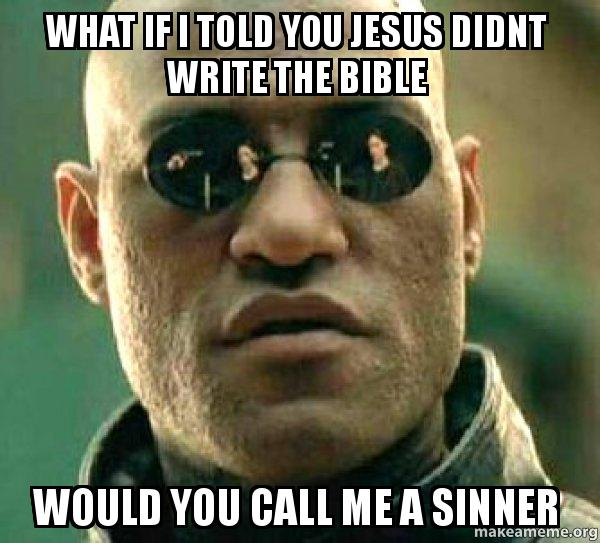 If I were to write the Bible...?