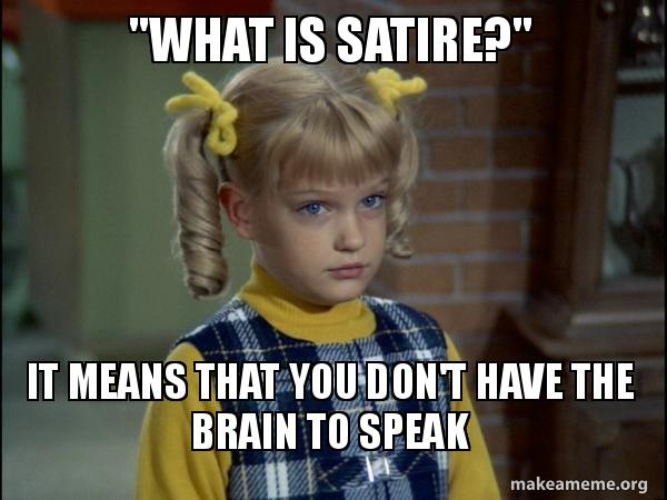 What Is Satire It Means That You Don T Have The Brain To Speak
