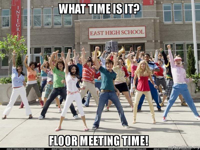 What time is it floor meeting time make a meme
