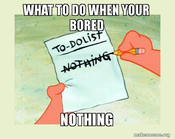 what to do when your bored list