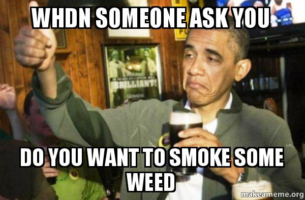how do you ask someone for weed