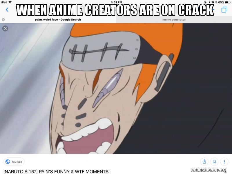 When anime creators are on crack | Make a Meme