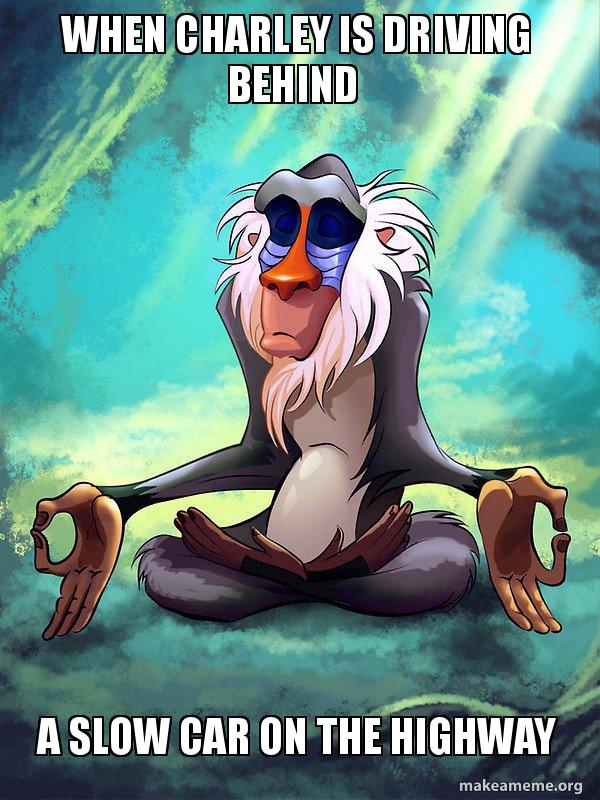 When Charley Is Driving Behind A Slow Car On The Highway Rafiki