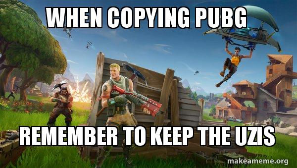 Pubg Memes: When Copying PUBG Remember To Keep The Uzis