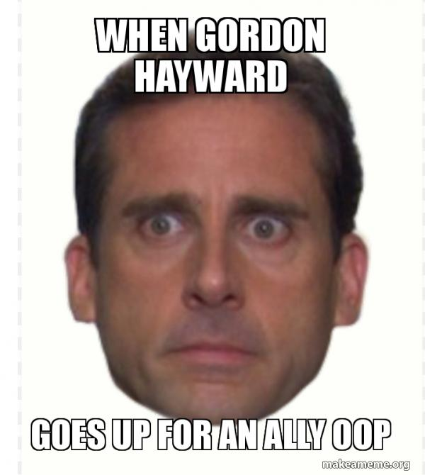 When Gordon Hayward Goes Up For An Ally Oop Make A Meme
