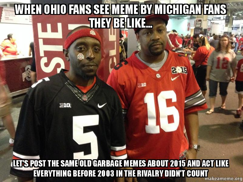 they Ohio be fans fans like by see When Michigan  meme