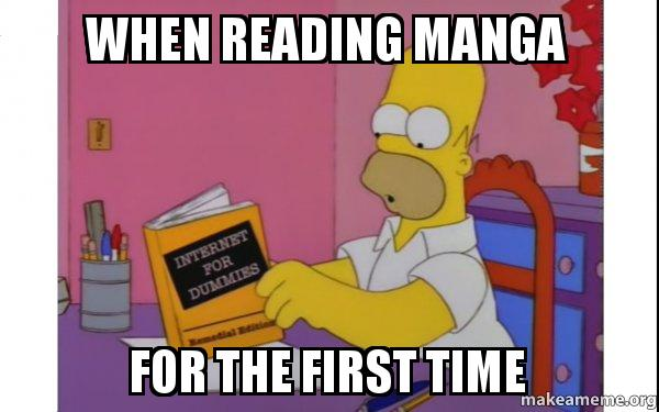 When Reading Manga For The First Time Computer Homer Make A Meme