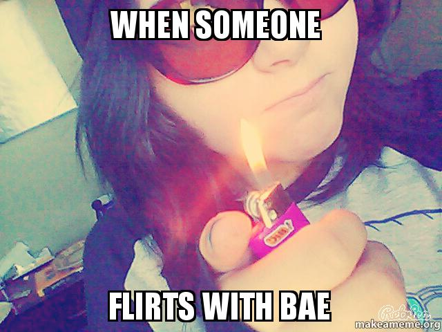 when someone flirts with bae meaning Beautiful: calling someone you don't know beautiful is a way of flirting with them this comes from the french word beau, meaning an admirer (someone who is bae: this also means boyfriend or girlfriend, and it is a shortened version of.
