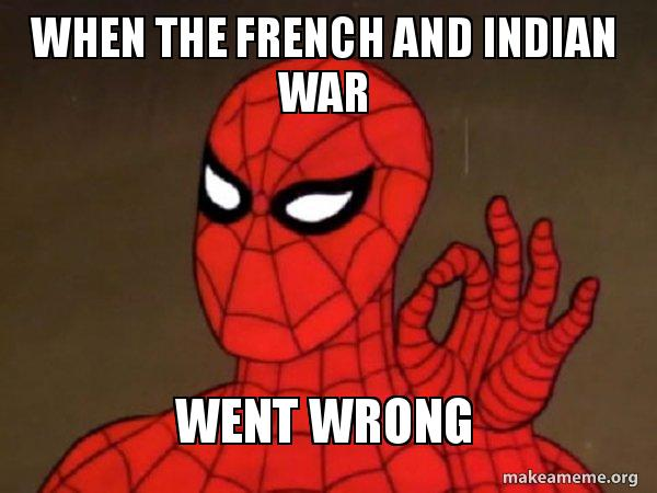When the French and Indian war Went wrong - Spiderman - Care factor