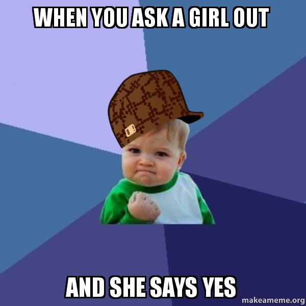 what to do when you ask a girl out