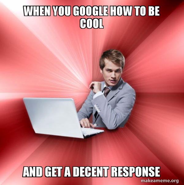 Overly Suave IT Guy meme