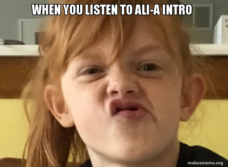 When You Listen To Ali-A Intro | Make a Meme