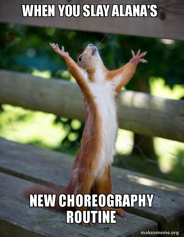 when you slay tgbctx when you slay alana's new choreography routine happy squirrel