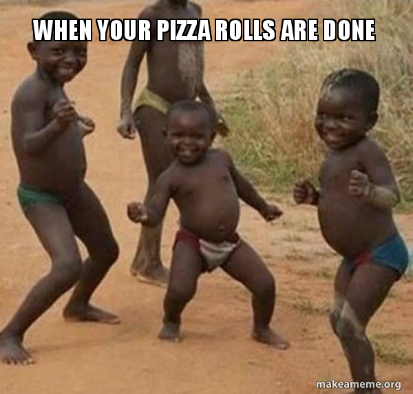 When Your Pizza Rolls Are Done Dancing Black Kids Make A
