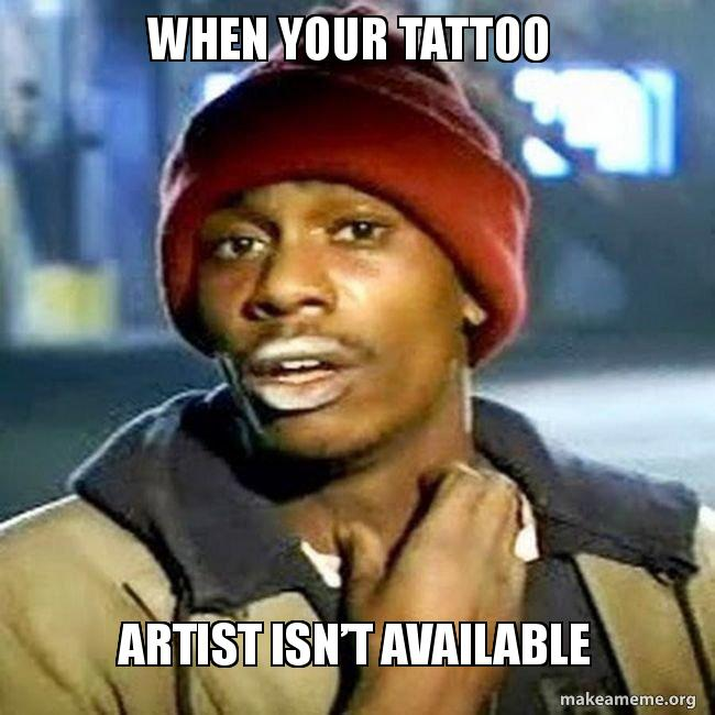 When your tattoo artist isn\u0027t available