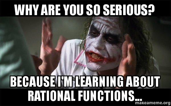 why are you so serious because i m learning about rational