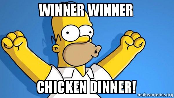 Winner winner Chicken dinner! - Happy Homer | Make a Meme