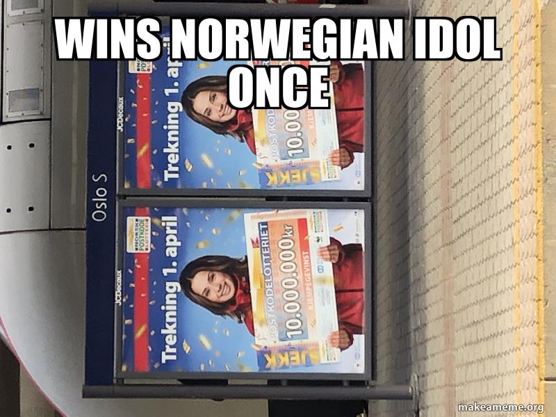 Wins Norwegian Idol Once Make A Meme