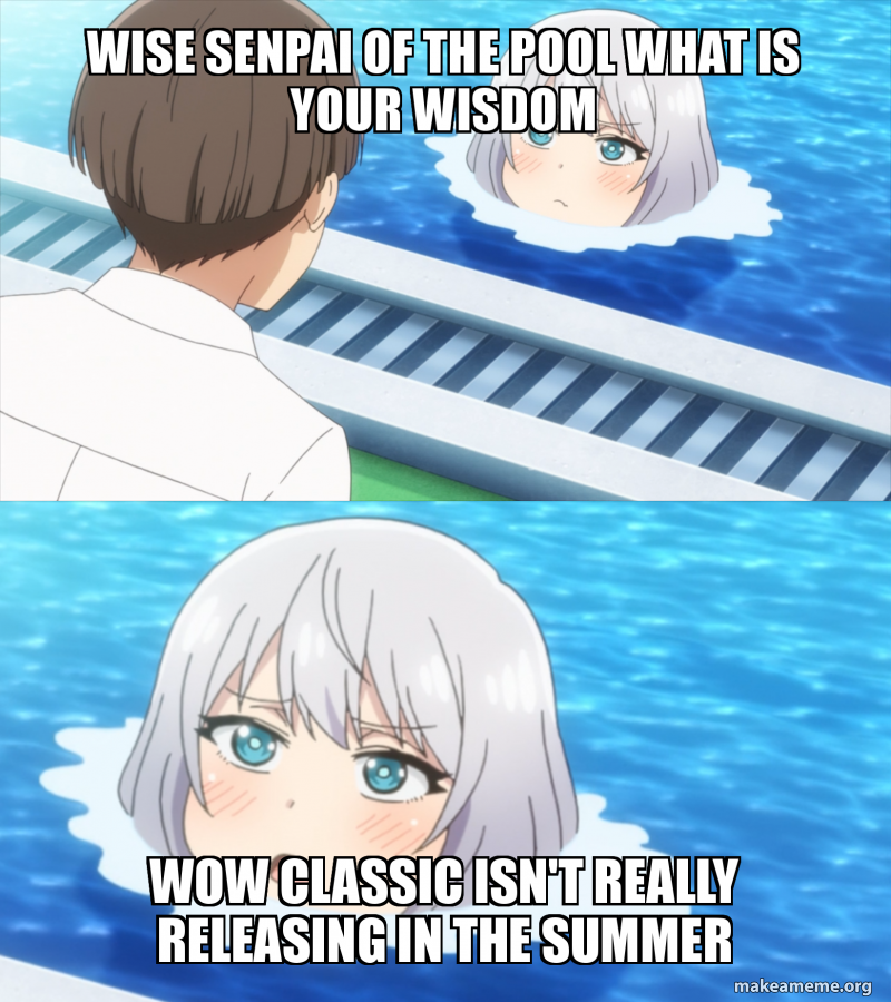wise senpai of the pool what is your wisdom wow classic isn