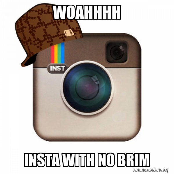 Scumbag Instagram meme