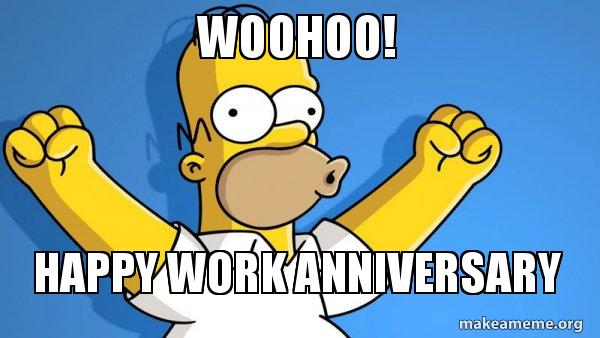 Woohoo Happy Work Anniversary Happy Homer Make A Meme