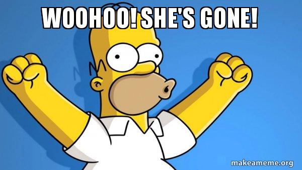 Woohoo Shes Gone Happy Homer Make A Meme
