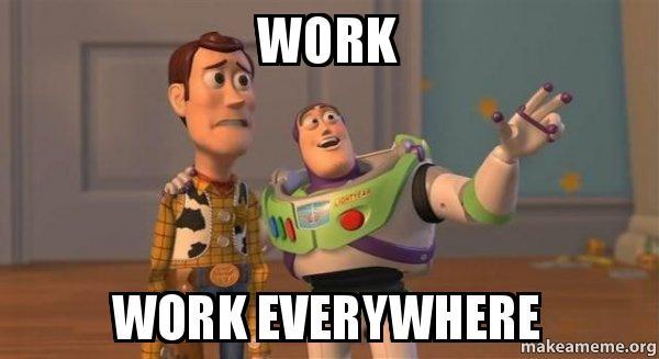 Image result for work work meme