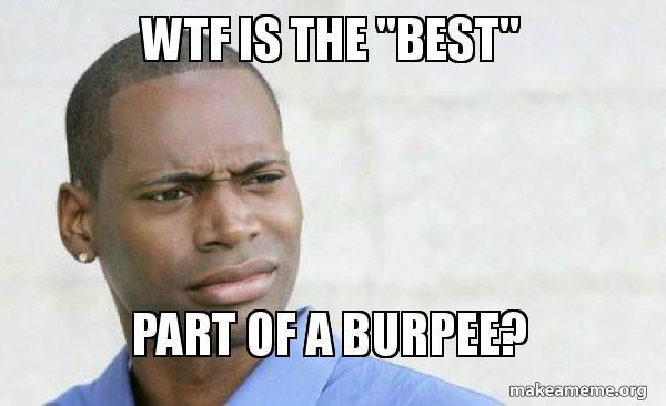 Image result for burpee meme