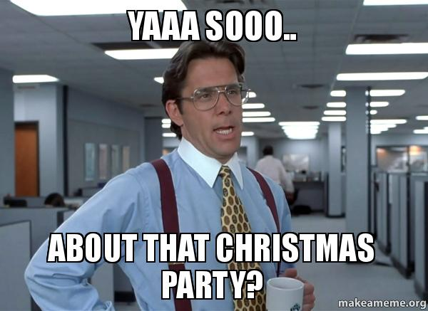 Image result for christmas party meme