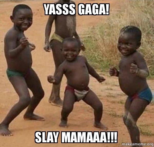 yasss-gaga-slay.jpg