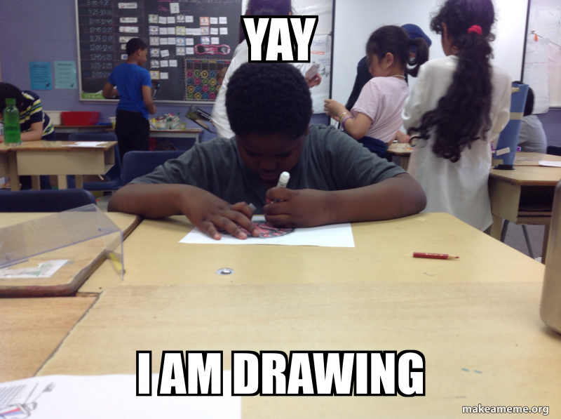 Yay I Am Drawing Bad Boy Make A Meme See, rate and share the best yay memes, gifs and funny pics. make a meme org
