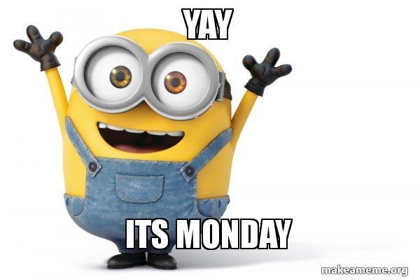 Yay its monday happy minion make a meme happy minion meme thecheapjerseys Images