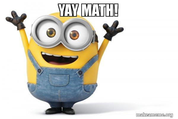 Yay Math Happy Minion Make A Meme 9gag is your best source of fun! yay math happy minion make a meme