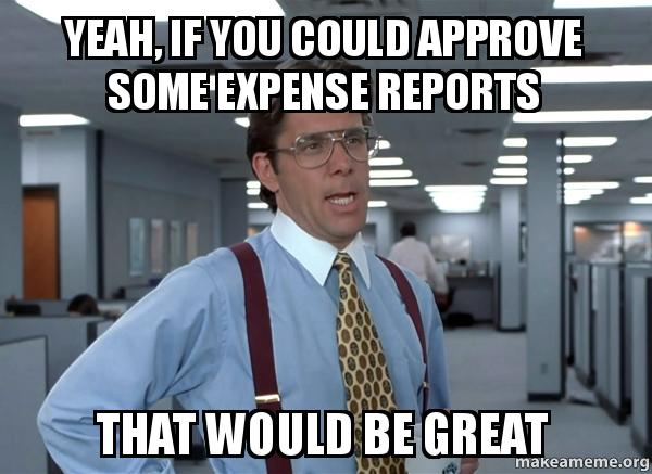 Image result for expense report meme