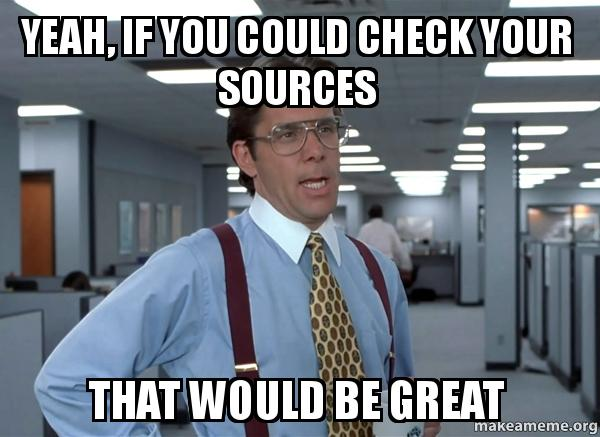 Yeah If You Could Check Your Sources That Would Be Great That