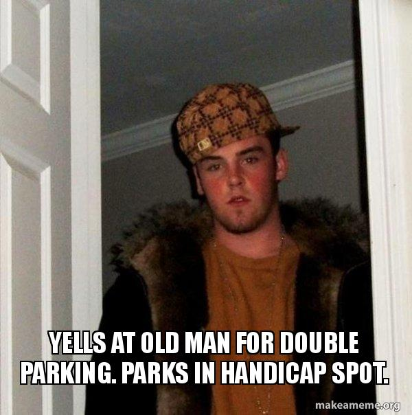 Yells At Old Man For Double Parking Parks In Handicap Spot