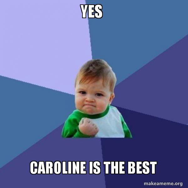 yes caroline yes caroline is the best success kid make a meme