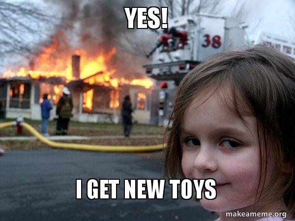 Image result for new toys meme