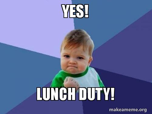 Image result for lunch duty