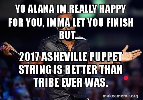 Yo Alana Im Really Happy For You Imma Let You Finish But 2017