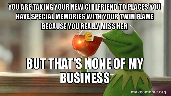 You are taking your new girlfriend to places you have