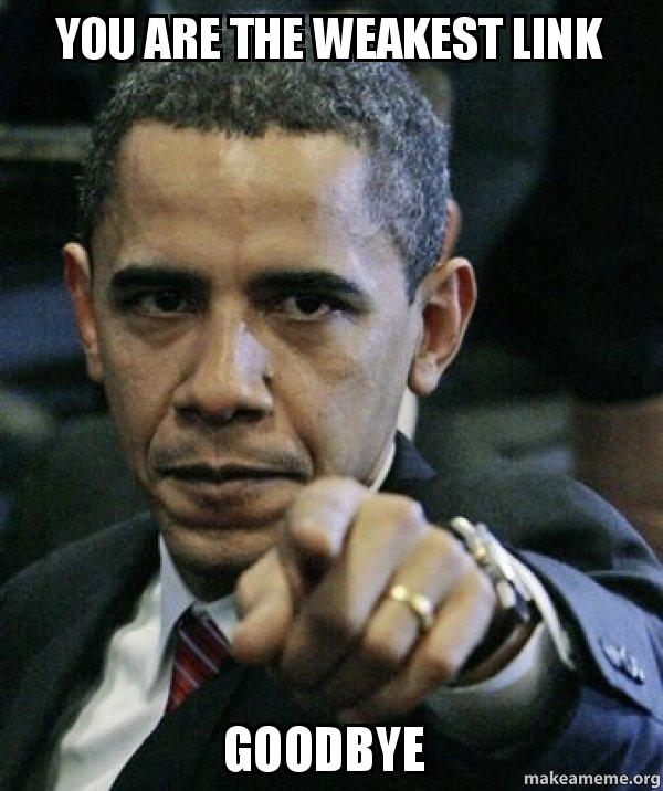 you are the dv0ciq you are the weakest link goodbye angry obama make a meme