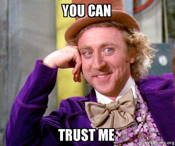You Can Trust Me Willy Wonka Sarcasm Meme Make A Meme