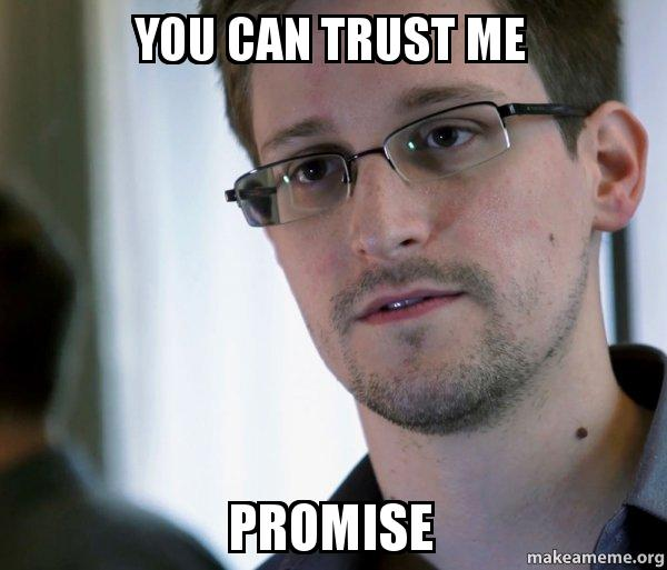 You Can Trust Me Promise Edward Snowden Nsa Whistle Blower