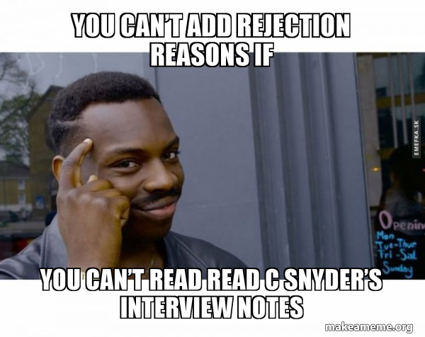 You can't add rejection reasons if You can't read read C