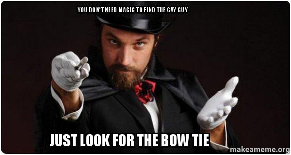 you dont need ynucw1 you don't need magic to find the gay guy just look for the bow tie